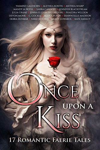 Review: Once Upon A Kiss: 17 Romantic Faerie Tales @AntheaSharp