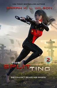 The Splitting by Sarah K.L. Wilson   www.angeleya.com