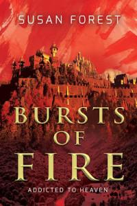 Bursts of Fire by Susan Forest | Tour organized by YA Bound | www.angeleya.com