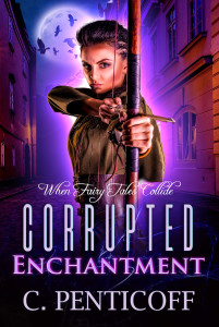 Corrupted Enchantment by C. Penticoff | Tour organized by XPresso Book Tours | www.angeleya.com