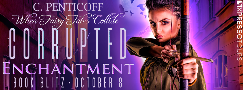 Book Blitz: Corrupted Enchantment by C. Penticoff | Tour organized by XPresso Book Tours | www.angeleya.com