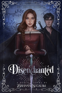 Disenchanted by Brianna Sugalski | Tour organized by XPresso Book Tours | www.angeleya.com