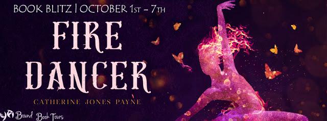 Book Blitz: Fire Dancer by Catherine Jones Payne | Tour organized by YA Bound | www.angeleya.com
