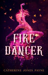 Fire Dancer by Catherine Jones Payne | Tour organized by YA Bound | www.angeleya.com