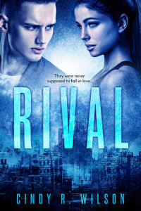 Rival by Cindy R. Wilson | Tour organized by YA Bound | www.angeleya.com