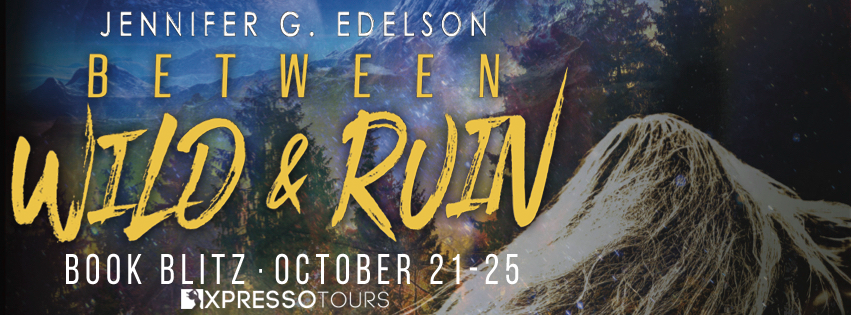 Book Blitz: Between Wild and Ruin by Jennifer G. Edelson | Tour organized by XPresso Book Tours | www.angeleya.com