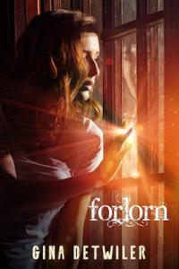 Forlorn by Gina Detwiler | Tour organized by YA Bound | www.angeleya.com