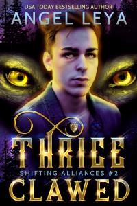 Thrice Clawed: Shifter Academy (Shifting Alliances Book 2) by Angel Leya